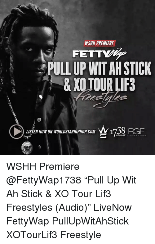 "Memes, 🤖, and Sticks: WSHH PREMIERE  PULL UP WIT AHSTICK  & XO TOUR LIF3  LISTEN NOW ON WORLDSTARHIPHOP coM WSHH Premiere @FettyWap1738 ""Pull Up Wit Ah Stick & XO Tour Lif3 Freestyles (Audio)"" LiveNow FettyWap PullUpWitAhStick XOTourLif3 Freestyle"