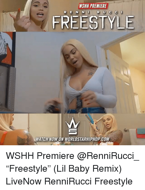 "Memes, Worldstarhiphop, and Wshh: WSHH PREMIERE  R E N N  R UC C  FREESTYLE  WATCH NOW ON WORLDSTARHIPHOP.COM WSHH Premiere @RenniRucci_ ""Freestyle"" (Lil Baby Remix) LiveNow RenniRucci Freestyle"