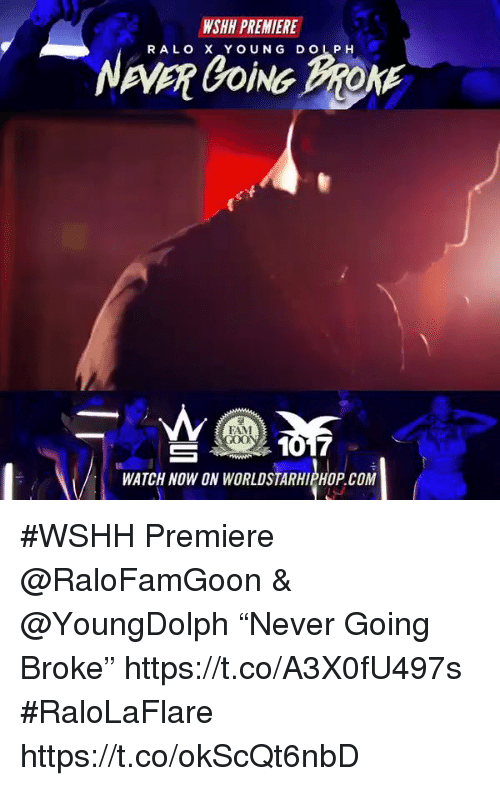 "Dolph: WSHH PREMIERE  RALO X YOUNG DOLPH  FAM  GOO  WATCH NOW ON WORLDSTARHIPHOP.COM #WSHH Premiere @RaloFamGoon & @YoungDolph ""Never Going Broke"" https://t.co/A3X0fU497s #RaloLaFlare https://t.co/okScQt6nbD"