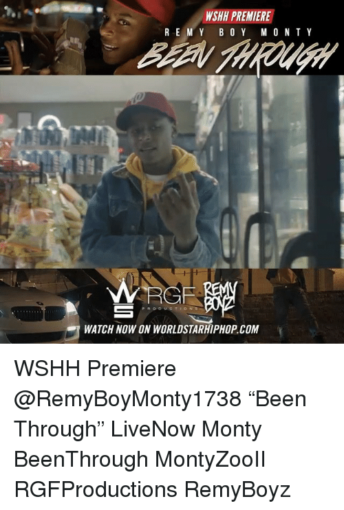 "boing: WSHH PREMIERE  RE M Y BO Y M O N TY  RGF  WATCH NOW ON WORLDSTARHIPHOP COM WSHH Premiere @RemyBoyMonty1738 ""Been Through"" LiveNow Monty BeenThrough MontyZooII RGFProductions RemyBoyz"