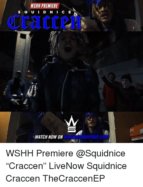 "Memes, Worldstarhiphop, and Wshh: WSHH PREMIERE  S G U I D N I C E  Cracrein  WATCH NOW ON  WORLDSTARHIPHOP.COM WSHH Premiere @Squidnice ""Craccen"" LiveNow Squidnice Craccen TheCraccenEP"
