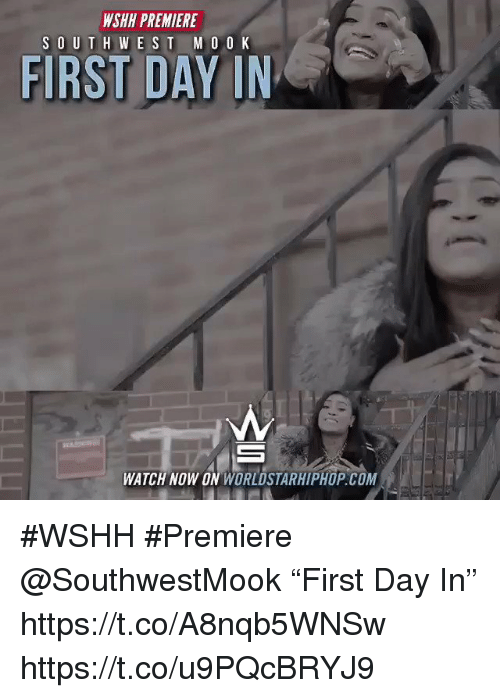 "Sizzle: WSHH PREMIERE  SOUT HWEST M 0 0 K  FIRST DAY IN  WATCH NOW ON WORLDSTARHIPHOP.COM #WSHH #Premiere @SouthwestMook ""First Day In"" https://t.co/A8nqb5WNSw https://t.co/u9PQcBRYJ9"