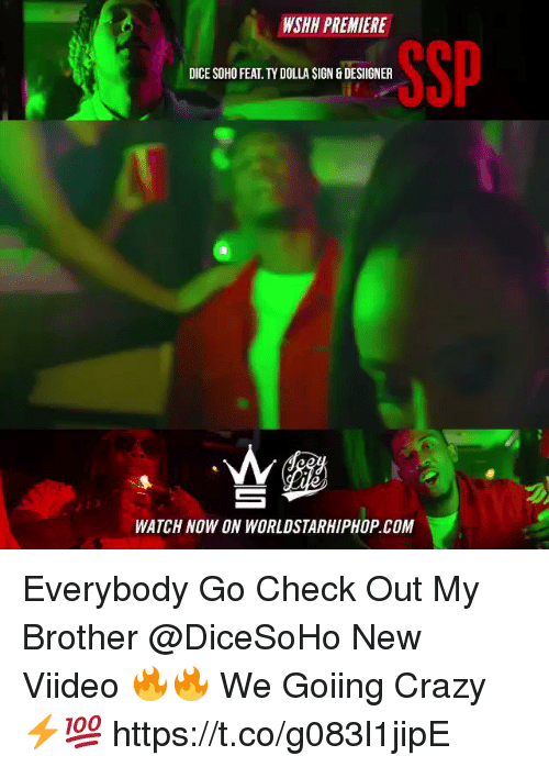 Sizzle: WSHH PREMIERE  SSP  DICE SOHO FEAT. TY DOLLA SIGN & DESIIGNER  WATCH NOW ON WORLDSTARHIPHOP.COM Everybody Go Check Out My Brother @DiceSoHo New Viideo 🔥🔥 We Goiing Crazy ⚡️💯 https://t.co/g083l1jipE