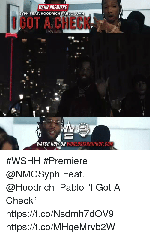 "Sizzle: WSHH PREMIERE  SYPH FEAT. HOODRICH PABLO JUAN  GOT A CHECK  WATCH NOW ON WORLDSTARHIPHOP.COM #WSHH #Premiere @NMGSyph Feat. @Hoodrich_Pablo ""I Got A Check"" https://t.co/Nsdmh7dOV9 https://t.co/MHqeMrvb2W"
