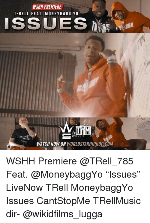 "Memes, Worldstarhiphop, and Wshh: WSHH PREMIERE  T-RELL FEAT. MONEYBAGG YO  ISSUES  WATCH NOW ON WORLDSTARHIPHOP.COM WSHH Premiere @TRell_785 Feat. @MoneybaggYo ""Issues"" LiveNow TRell MoneybaggYo Issues CantStopMe TRellMusic dir- @wikidfilms_lugga"
