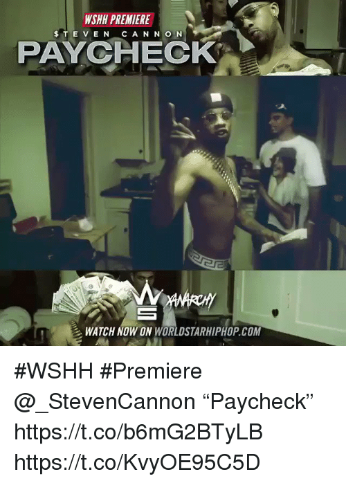"Sizzle: WSHH PREMIERE  $ TE V E N C A N N O N  PAYCHECK  WATCH NOW ON WORLDSTARHIPHOP.COM #WSHH #Premiere @_StevenCannon ""Paycheck"" https://t.co/b6mG2BTyLB https://t.co/KvyOE95C5D"