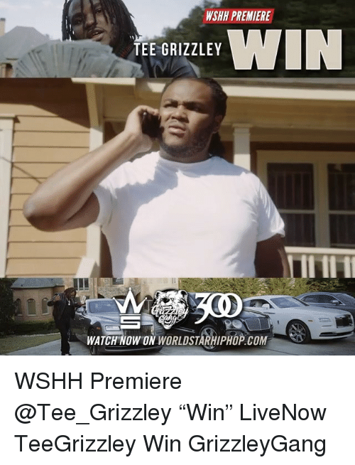 """Memes, Worldstarhiphop, and Wshh: WSHH PREMIERE  TEE GRIZZLEY  300  WATCHNOW ON WORLDSTARHIPHOP COM WSHH Premiere @Tee_Grizzley """"Win"""" LiveNow TeeGrizzley Win GrizzleyGang"""