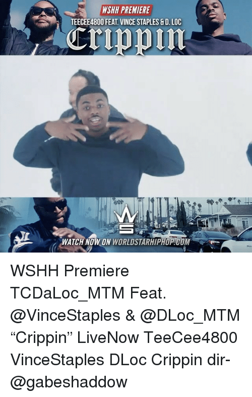 """Memes, 🤖, and Feat: WSHH PREMIERE  TEECEE48OO FEAT VINCE STAPLES &D, LOC  WATCH NOW ON  WORLDSTARHIPHOP.COM WSHH Premiere TCDaLoc_MTM Feat. @VinceStaples & @DLoc_MTM """"Crippin"""" LiveNow TeeCee4800 VinceStaples DLoc Crippin dir- @gabeshaddow"""