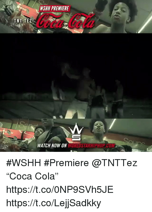 "Sizzle: WSHH PREMIERE  TNT TEZ  id  WATCH NOW ON  WORLDSTARHIPHOP.COM #WSHH #Premiere @TNTTez ""Coca Cola"" https://t.co/0NP9SVh5JE https://t.co/LejjSadkky"