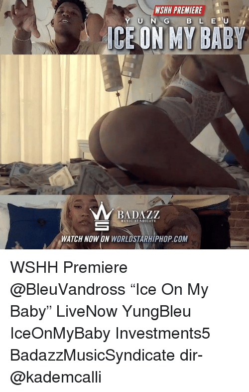 "Memes, Music, and Worldstarhiphop: WSHH PREMIERE  U N G  ICE ON MY BABY  0  BADAZZ  MUSIC SYNDICATE  WATCH NOW ON WORLDSTARHIPHOP.COM WSHH Premiere @BleuVandross ""Ice On My Baby"" LiveNow YungBleu IceOnMyBaby Investments5 BadazzMusicSyndicate dir- @kademcalli"
