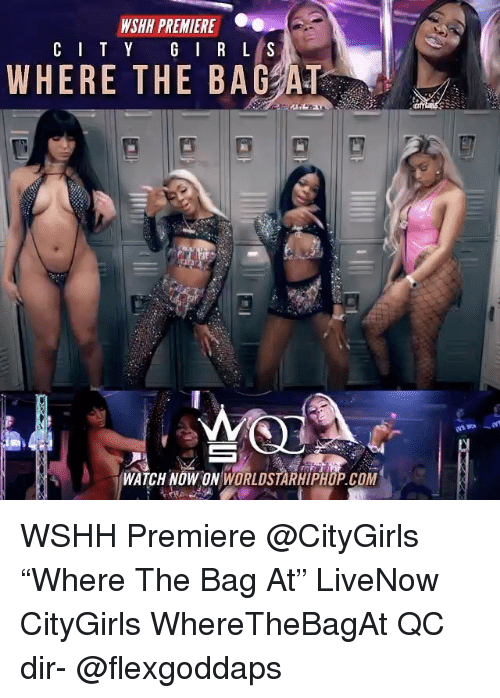 "Memes, Worldstarhiphop, and Wshh: WSHH PREMIERE  WHERE THE BAC  WATCH NOW ON WORLDSTARHIPHOP.COM WSHH Premiere @CityGirls ""Where The Bag At"" LiveNow CityGirls WhereTheBagAt QC dir- @flexgoddaps"