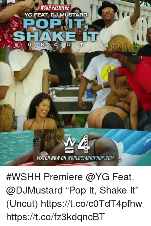 "DJ Mustard, Worldstarhiphop, and Wshh: WSHH PREMIERE  YG FEAT DJ MUSTARD  SHAKE IT  WATCH NOW ON WORLDSTARHIPHOP.COM #WSHH Premiere @YG Feat. @DJMustard ""Pop It, Shake It"" (Uncut) https://t.co/c0TdT4pfhw https://t.co/fz3kdqncBT"