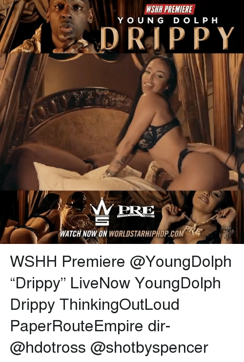 "Memes, Worldstarhiphop, and Wshh: WSHH PREMIERE  YOUNG D OLP H  DRIP PY  PRE  WATCH NOW ON WORLDSTARHIPHOP.COM WSHH Premiere @YoungDolph ""Drippy"" LiveNow YoungDolph Drippy ThinkingOutLoud PaperRouteEmpire dir- @hdotross @shotbyspencer"