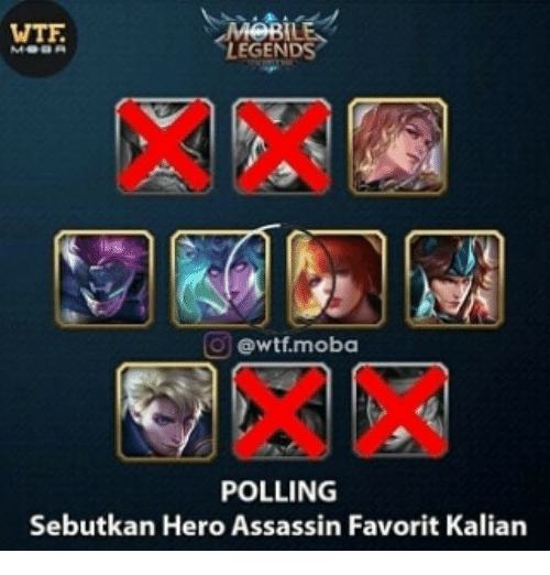 Wtf, Indonesian (Language), and Hero: WTF  LEGENDS  o ewtf.moba  POLLING  Sebutkan Hero Assassin Favorit Kalian