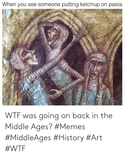 middle ages: WTF was going on back in the Middle Ages? #Memes #MiddleAges #History #Art #WTF