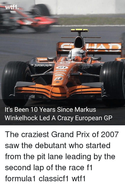 Pits: wtf1  SUPERFUND  It's Been 10 Years Since Markus  Winkelhock Led A Crazy European GP The craziest Grand Prix of 2007 saw the debutant who started from the pit lane leading by the second lap of the race f1 formula1 classicf1 wtf1