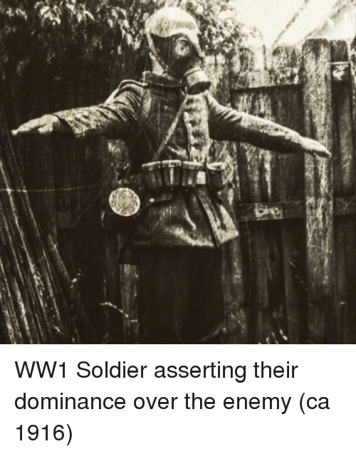 Ww1, Soldier, and The Enemy: WW1 Soldier asserting their dominance over the enemy (ca 1916)