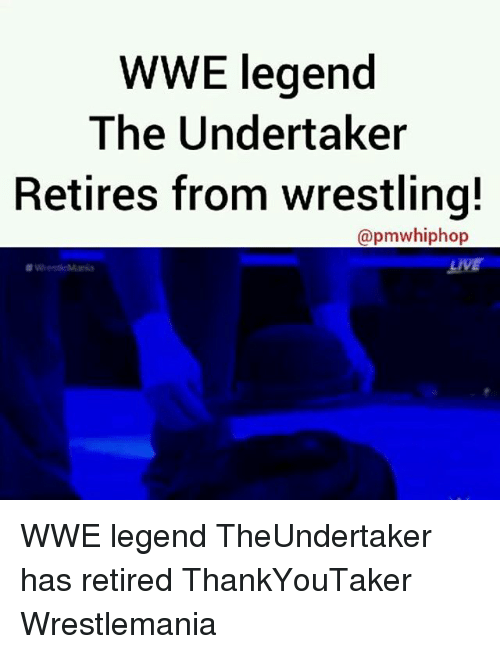 The Undertaker: WWE legend  The Undertaker  Retires from wrestling!  (apmwhiphop  LIVE WWE legend TheUndertaker has retired ThankYouTaker Wrestlemania