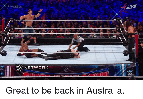 Australia, Live, and Back:  # wwESSD  LIVE  WNETWORK Great to be back in Australia.