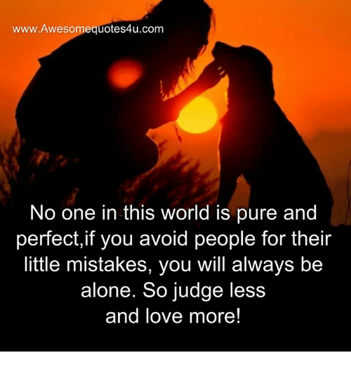 Quotes About People Who Notice: WwwAwesomequotes4ucom No One In This World Is Pure And