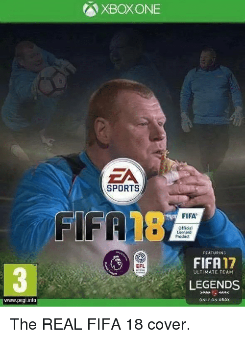 Fifa, Memes, and Sports: www.pegi info  AXBOXONE  EA  SPORTS  FIFA  8  EFL  FIFA  Official  Licensed  Product  FEATURING  FIFA  ULTIMATE TEAM  LEGENDS  ONLY ON XBOX The REAL FIFA 18 cover.