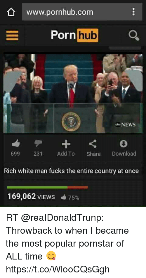 Funny, News, and Porn Hub: www.pornhub.com  E Porn  hub  NEWS  699  231  Add To  Share  Download  Rich white man fucks the entire country at once  169,062 VIEWS 475% RT @reaIDonaldTrunp: Throwback to when I became the most popular pornstar of ALL time 😋 https://t.co/WlooCQsGgh
