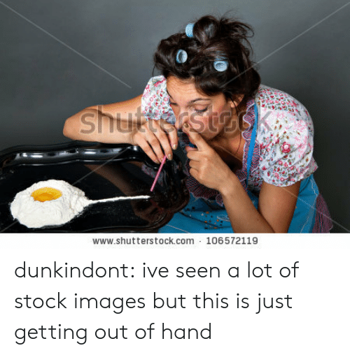 stock images: www.shutterstock.com 106572119 dunkindont:  ive seen a lot of stock images but this is just getting out of hand