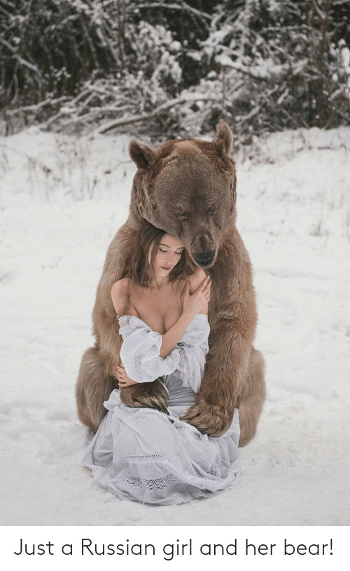 Russian Girl: wwwww. Just a Russian girl and her bear!