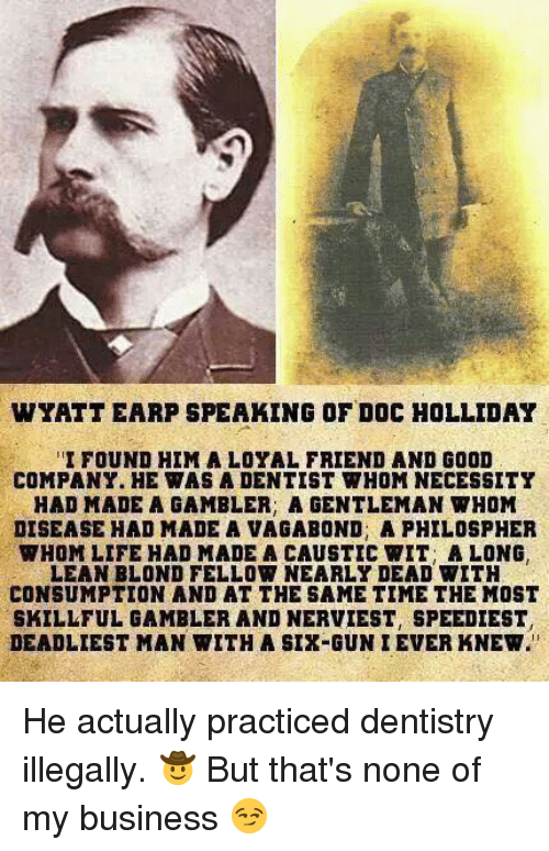 the notorious life of johndoc holliday in wyatt earps essay my friend docholliday