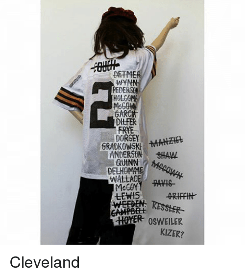Memes, Cleveland, and 🤖: WYNN  PEDE  HOLCOME  DILFER  FRYE  GRADKOWSKf  ANDERSON -SHAW  autNN  WALLACE  LEWIS -GRIFFIN  R oswEILER  KIZER? Cleveland