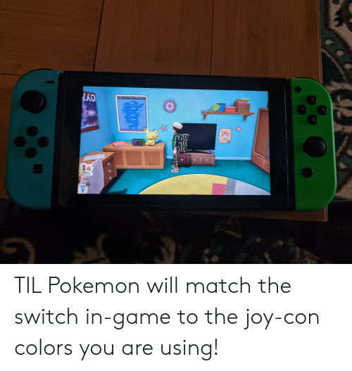 jefe: X  A  Y  KAOU  B  21  El Jefe  EVO  EVO EV  EU E  RA P TIL Pokemon will match the switch in-game to the joy-con colors you are using!