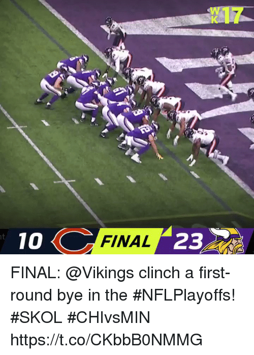 Memes, Vikings, and 🤖: X17  FINAL  23  10 FINAL: @Vikings clinch a first-round bye in the #NFLPlayoffs! #SKOL  #CHIvsMIN https://t.co/CKbbB0NMMG