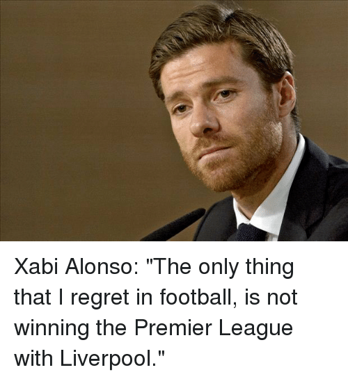 Premier league regret and soccer xabi alonso quot the only thing that