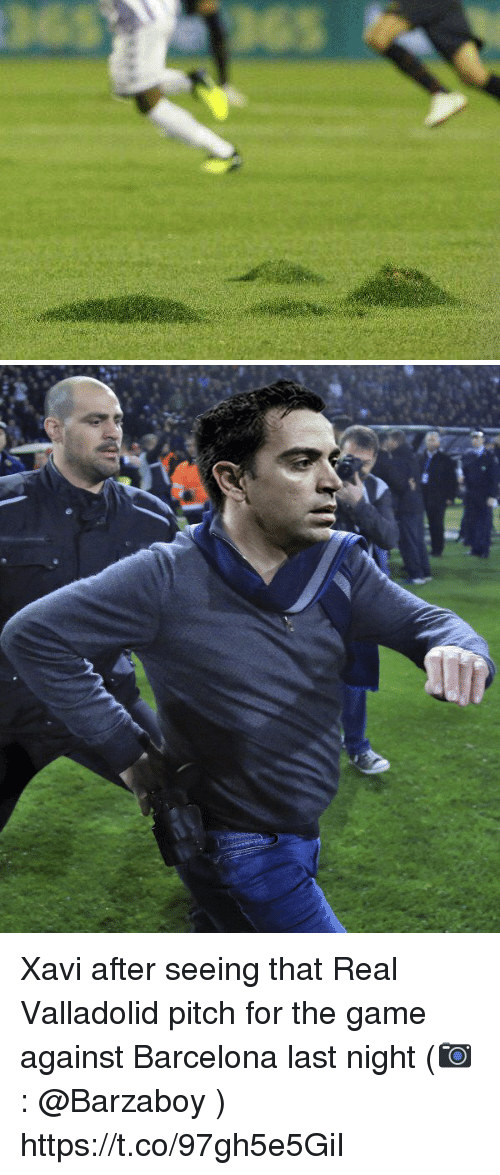 Barcelona, Memes, and The Game: Xavi after seeing that Real Valladolid pitch for the game against Barcelona last night (📷: @Barzaboy ) https://t.co/97gh5e5GiI