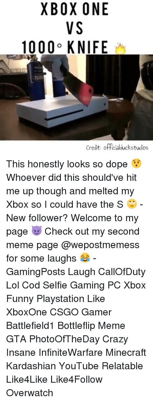 Dope, Funny, and Kardashians: XBOX ONE  VS  credit: officialduckstudios This honestly looks so dope 😯 Whoever did this should've hit me up though and melted my Xbox so I could have the S 🙄 - New follower? Welcome to my page 😈 Check out my second meme page @wepostmemess for some laughs 😂 - GamingPosts Laugh CallOfDuty Lol Cod Selfie Gaming PC Xbox Funny Playstation Like XboxOne CSGO Gamer Battlefield1 Bottleflip Meme GTA PhotoOfTheDay Crazy Insane InfiniteWarfare Minecraft Kardashian YouTube Relatable Like4Like Like4Follow Overwatch