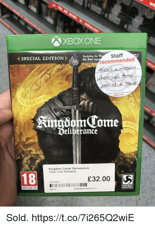 Deliverance: XBOXONE  Including the T  the Past  Staff  recommended  SPECIAL EDITION  here up thou-  2po st a has  KingdomTome  Deliverance  Kingdom Come Deliverance  (Xbox One Software)  18  £32.00  nd Hand)  www.pegi into  EEP  SILVER  Ryan P Sold. https://t.co/7i265Q2wiE