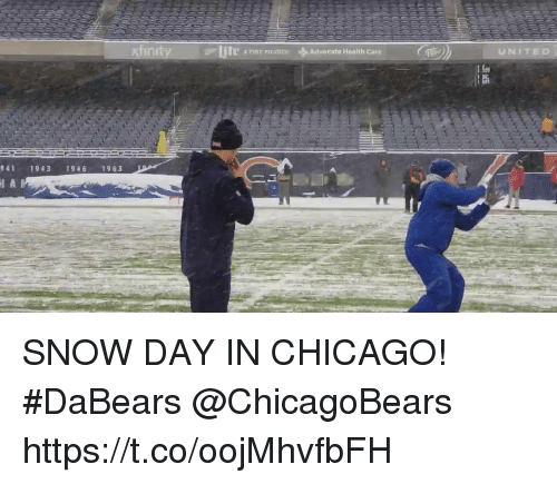 Chicago, Memes, and Snow: xfin  -lile FINE PTEANER -  UNITED  Ad vocat  Health Care  941 1943 1946 1963 SNOW DAY IN CHICAGO! #DaBears @ChicagoBears https://t.co/oojMhvfbFH