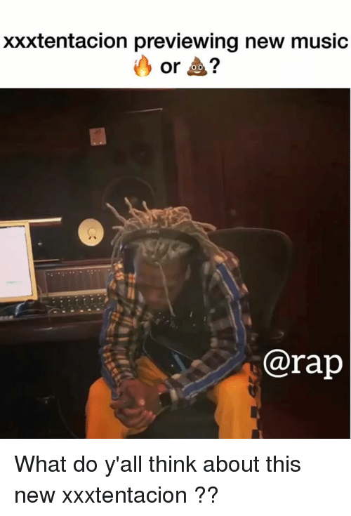 Memes, Music, and 🤖: xxxtentacion previewing new music  @rapj What do y'all think about this new xxxtentacion ??