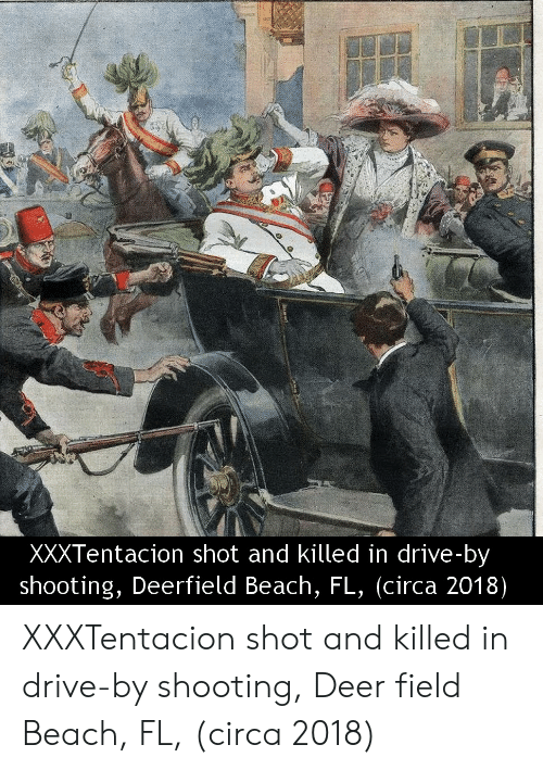 Drive By: XXXTentacion shot and killed in drive-by  shooting, Deerfield Beach, FL, (circa 2018) XXXTentacion shot and killed in drive-by shooting, Deer field Beach, FL, (circa 2018)