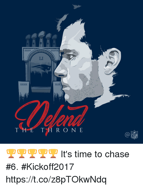 Memes, Nfl, and Chase: XXXVI  LI  XXXIX  XLIX  THE TH R O N E  NFL 🏆🏆🏆🏆🏆  It's time to chase #6. #Kickoff2017 https://t.co/z8pTOkwNdq