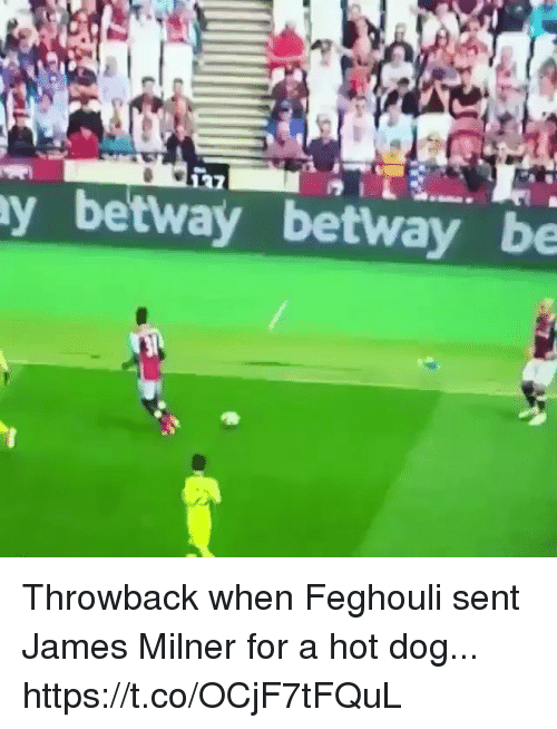 Soccer, Dog, and Hot Dog: y betway betway be Throwback when Feghouli sent James Milner for a hot dog...  https://t.co/OCjF7tFQuL