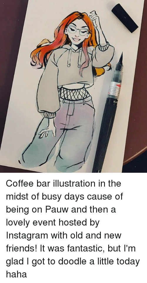 Dank, Friends, and Instagram: y Coffee bar illustration in the midst of busy days cause of being on Pauw and then a lovely event hosted by Instagram with old and new friends! It was fantastic, but I'm glad I got to doodle a little today haha