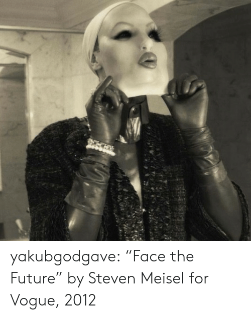 """vogue: yakubgodgave:  """"Face the Future"""" by Steven Meisel for Vogue, 2012"""