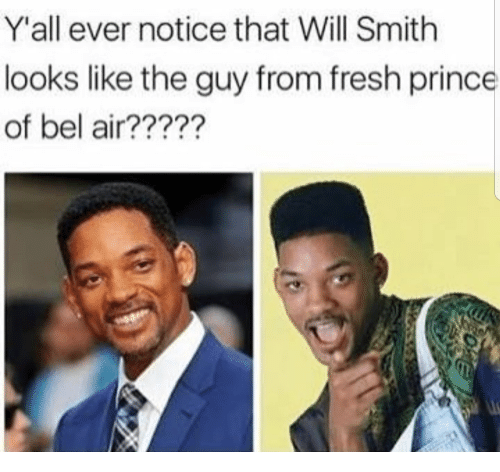 Fresh Prince of Bel-Air: Y'all ever notice that Will Smith  looks like the guy from fresh prince  of bel air?????