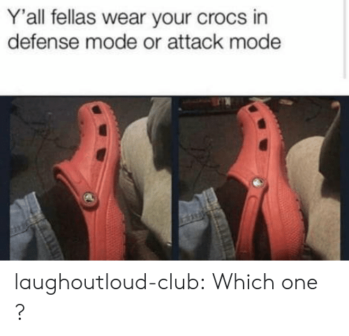 Crocs: Y'all fellas wear your crocs in  defense mode or attack mode laughoutloud-club:  Which one ?