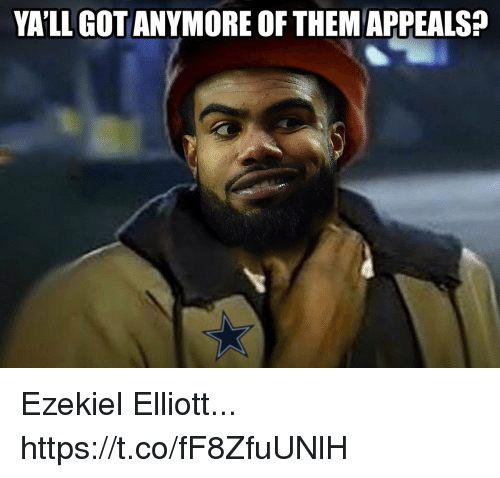 ezekiel-elliott: YA'LL GOT ANYMORE OF THEMAPPEALS? Ezekiel Elliott... https://t.co/fF8ZfuUNlH