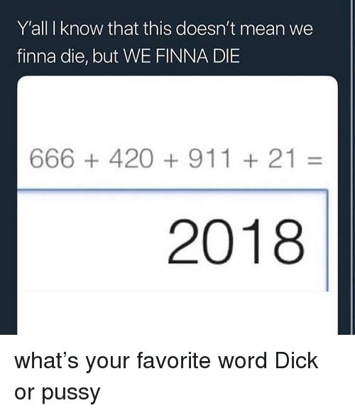 DeMarcus Cousins, Pussy, and Dick: Y'all I know that this doesn't mean we  finna die, but WE FINNA DIE  666 +420911 21-  2018 what's your favorite word Dick or pussy