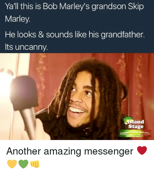 this is bob: Ya'll this is Bob Marley's grandson Skip  Marley  He looks & sounds like his grandfather.  Its uncanny.  Mand  Stage Another amazing messenger ❤️💛💚👊