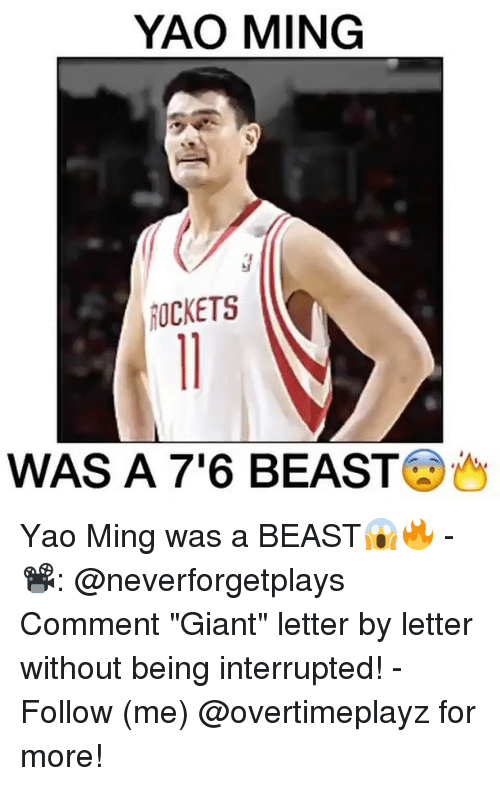 """Memes, Yao Ming, and Giant: YAO MING  TICKETS  WAS A 7'6 BEAST Yao Ming was a BEAST😱🔥 - 📽: @neverforgetplays Comment """"Giant"""" letter by letter without being interrupted! - Follow (me) @overtimeplayz for more!"""