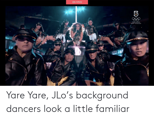 JLo: Yare Yare, JLo's background dancers look a little familiar